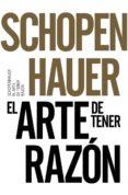 EL ARTE DE TENER RAZON - 9788491042525 - ARTHUR SCHOPENHAUER