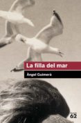 LA FILLA DEL MAR - 9788492672325 - ANGEL GUIMERA