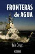 FRONTERAS DE AGUA - 9788493448325 - LUIS CRESPO