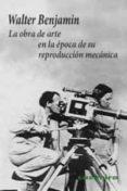 LA OBRA DE ARTE EN LA EPOCA DE SU REPRODUCCION MECANICA (2ª ED.) - 9788493837525 - WALTER BENJAMIN