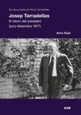 JOSEP TARRADELLAS: EL RETORN DEL PRESIDENT (1977) - 9788494476525 - ENRIC PUJOL