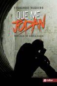 QUE ME JODAN - 9788494866425 - FERNANDO VAQUERO