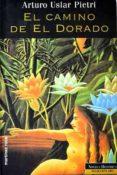 EL CAMINO DE EL DORADO - 9788494906725 - ARTURO USLAR PIETRI