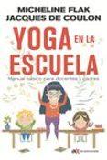 yoga en la escuela: manual básico para docentes y padres-micheline flak-9788494947025