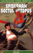 100% MARVEL SPIDERMAN; DR. OCTOPUS: AÑO UNO - 9788496389625 - ZEB WELLS
