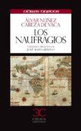 LOS NAUFRAGIOS - 9788497404525 - ALVAR NUÑEZ CABEZA DE VACA