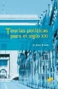 TEORIAS POLITICAS PARA EL S. XXI - 9788497565325 - BENIGNO PENDAS