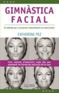 GIMNASTICA FACIAL - 9788497796125 - CATHERINE PEZ