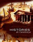 HISTORIES DE CATALUNYA: LLIBRE BASAT EN LA SERIE DE TV3 - 9788497912525 - ESTHER RODRIGUEZ