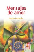 MENSAJES DE AMOR - 9788498270525 - DARIO LOSTADO