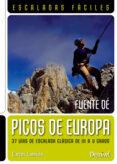 PICOS DE EUROPA: ESCALADAS FACILES FUENTE DE (GUIA DE ESCALADA) - 9788498292725 - CARLOS LAMOILE