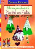 ADORNOS PARA DECORAR LA NAVIDAD CON FIELTRO - 9788498742725 - MARTHA STEINMEYER