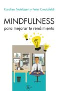 Leer el libro electrónico más vendido MINDFULNESS PARA MEJORAR TU RENDIMIENTO 9788499887425 de KAROLIEN NOTEBAERET, PETER CREUTZFELDT (Spanish Edition)