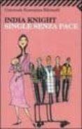 SINGLE SENZA PACE - 9788807818325 - INDIA KNIGHT