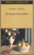 FUOCO PALLIDO - 9788845917325 - VLADIMIR NABOKOV