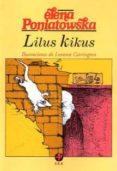 LILUS KIKUS - 9789684111325 - ELENA PONIATOWSKA