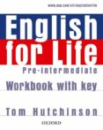ENGLISH FOR LIFE PRE-INTERMEDIATE WORKBOOK WITH KEY - 9780194307635 - VV.AA.