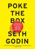 POKE THE BOX: WHEN WAS THE LAST TIME YOU DID SOMETHING FOR THE FIRST TIEM? - 9780241209035 - SETH GODIN