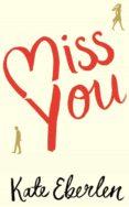 MISS YOU - 9781509819935 - KATE EBERLEN