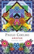 AMISTAD (AGENDA 2017) - 9788408152835 - PAULO COELHO
