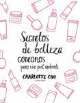 secretos de belleza coreanos para una piel radiante (ebook)-charlotte cho-9788408161035