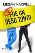 FUE UN BESO TONTO - 9788408162735 - MEGAN MAXWELL