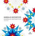 MANDALAS MATEMATICOS - 9788415227335 - VV.AA.