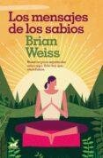 LOS MENSAJES DE LOS SABIOS - 9788416076635 - BRIAN WEISS