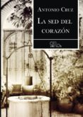 LA SED DEL CORAZÓN - 9788416340835 - ANTONIO CRUZ