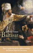 baltasar y otros relatos-anatole france-9788416820535