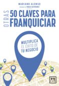 otras 50 claves para franquiciar (ebook)-mariano alonso-9788416894635