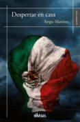 DESPERTAR EN CASA - 9788416967735 - SERGIO MARTINEZ