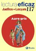 AURA GRIS. CUADERNO DE LECTURA EFICAZ, EDUCACION PRIMARIA - 9788421698235 - VV.AA.