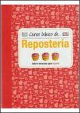 CURSO BASICO DE REPOSTERIA - 9788428216135 - VV.AA.