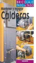 mantener y reparar calderas (bricolaje paso a paso)-roland berger-9788430539635