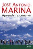APRENDER A CONVIVIR - 9788434444935 - JOSE ANTONIO MARINA