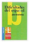 DIFICULTADES DEL ESPAÑOL PARA HABLANTES DE BRASILEÑO (PRACTICOS E LE) - 9788434893535 - VV.AA.