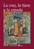 la cruz, la tiara y la espada-jean flori-9788435025935
