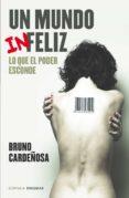 (PE) UN MUNDO IN-FELIZ - 9788448020835 - BRUNO CARDEÑOSA