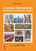 ECONOMIA INTERNACIONAL: GLOBALIZACION E INTEGRACION REGIONAL - 9788448146535 - JUAN TUGORES QUES