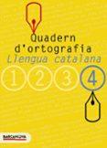 QUADERN D ORTOGRAFIA:  LLENGUA CATALANA (4º ESO) - 9788448917135 - VV.AA.