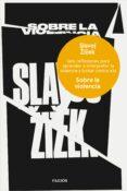 SOBRE LA VIOLENCIA - 9788449333835 - SLAVOJ ZIZEK