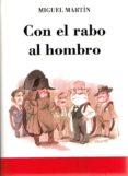 CON EL RABO AL HOMBRO - 9788461345335 - MIGUEL MARTIN