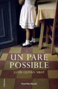 UN PARE POSSIBLE (PREMI FITE I ROSSELL 2006) - 9788466408035 - LLUIS OLIVAN SIBAT