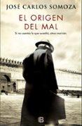 EL ORIGEN DEL MAL - 9788466662635 - JOSE CARLOS SOMOZA