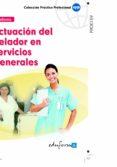 ACTUACION DEL CELADOR EN SERVICIOS GENERALES - 9788467632835 - VV.AA.