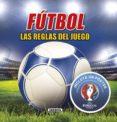 FÚTBOL, LAS REGLAS DEL JUEGO EUROCOPA 2016 - 9788467748635 - JIM KELMAN