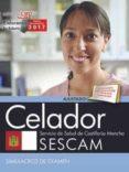 CELADOR. SERVICIO DE SALUD DE CASTILLA-LA MANCHA (SESCAM). SIMULACROS DE EXAMEN - 9788468178035 - VV.AA.