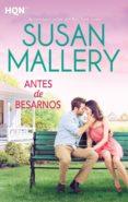 ANTES DE BESARNOS - 9788468766935 - SUSAN MALLERY
