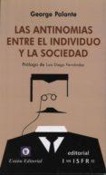 LAS ANTINOMIAS ENTRE EL INDIVIDUO Y LA SOCIEDAD - 9788472096035 - GEORGE PALANTE